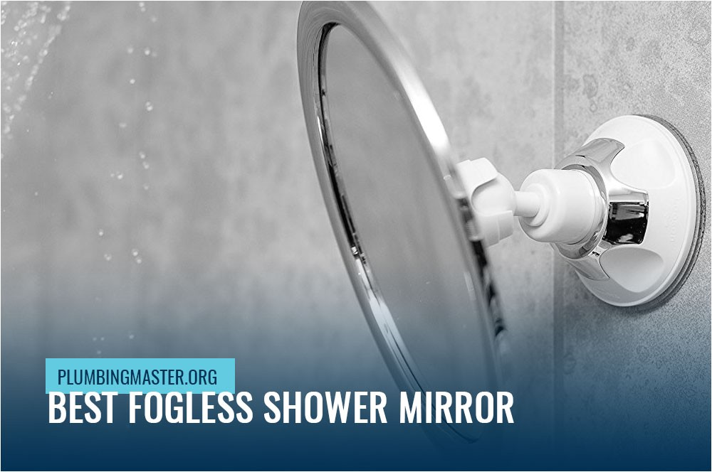 Best Fogless Mirror for Shower Best Fogless Shower Mirror 2017 2018 Expert Review