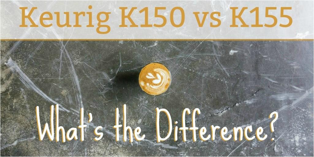 keurig k150 vs k155