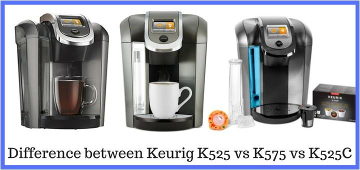 Keurig K525 Vs K575 Difference Between Keurig K525 Vs K575 Vs K525c Coffee