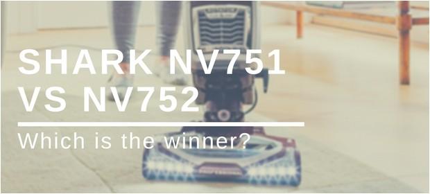 Shark Nv751 Vs Nv752 Shark Nv751 Vs Nv752 which is the Winner