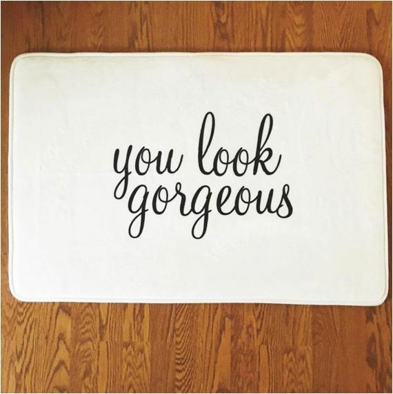 You Look Gorgeous Bath Rug the original You Look Gorgeous Bath Mat