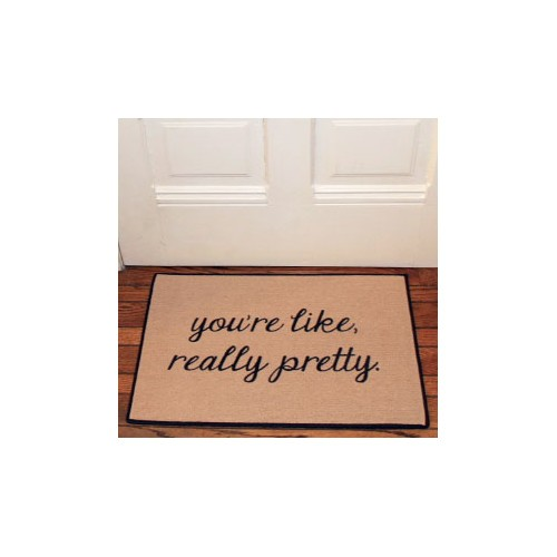 youre like really pretty reminder door mat doormat by be there in five script font ylrp s btif1001