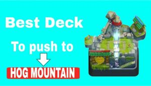 Best Hog Mountain Deck Best Deck to Push Your Trophys to arena 10 Hog Mountain Youtube