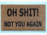 Come Back with Tacos Doormat Oh Sh T Not You Again Funny Rude Doormat Novelty Hilarity Funny