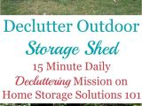 Declutter 365 From Home Storage solutions 101 How to Declutter Outdoor Storage Shed Declutter 365 Pinterest