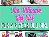 Gift Ideas for 13 Year Old Daughter 2019 the Ultimate Gift List for A 6 Year Old Girl the Pinning Mama