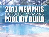 Inground Pools Memphis Tn 2017 Memphis Tennessee Inground Swimming Pool Kit Build