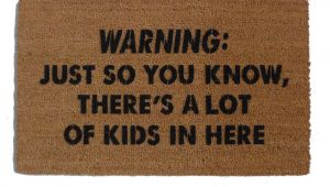 Just so You Know there S Like A Lot Of Dogs In Here Doormat Warning Just so You Know there 39 S Alot Of Kids In Rude