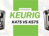 Keurig K475 Vs K575 Keurig K475 Vs K575 Review 2017