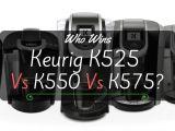 Keurig K525 Vs K575 the Keurig K525 Vs K550 Vs K575 Contest An Expert Review