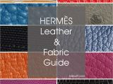 Types Of Leather Upholstery Finishes Hermes Leather and Fabric Look Up Guide Lollipuff