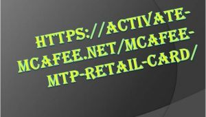 Www Mcafee Com Mtp Retailcard Mcafee Mtp Retail Card Authorstream