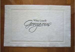 You Look Gorgeous Bath Rug Bath Mat Embroidered Tub Mat You Look by Letsdecorateonline