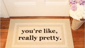 You Re Like Really Pretty Doormat the original You 39 Re Like Really Pretty Doormat by