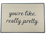 You Re Like Really Pretty Doormat Uk Pretty Welcome Mats 28 Images My Pretty Custom Outdoor